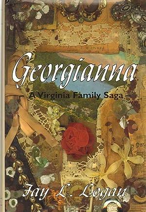Georgianna A Virginia Family Saga: Logan, Fay