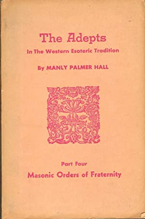 THE ADEPTS IN THE WESTERN ESOTERIC TRADITION,: Hall, Manly Palmer