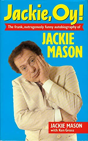 JACKIE, OY! : The Frank, Outrageously Funny Autobiography of Jackie Mason: Mason, Jackie with Ken ...