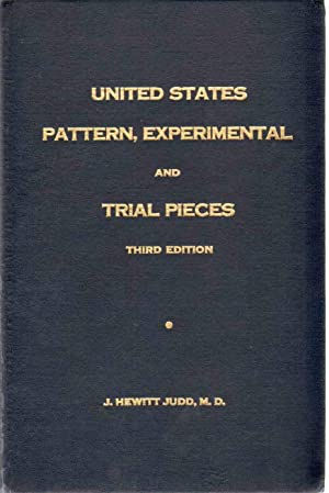 UNITED STATES PATTERN, EXPERIMENTAL AND TRIAL PIECES: Judd, J. Hewitt