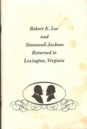 ROBERT E. LEE AND STONEWALL JACKSON RETURNED: Sanders, I. Taylor