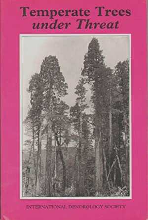 TEMPERATE TREES UNDER THREAT Proceedings of an: Hunt, David; edited