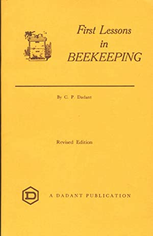 FIRST LESSONS IN BEEKEEPING: Dadant, C. P.