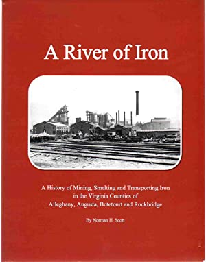 A RIVER OF IRON A History of: Scott, Norman H.