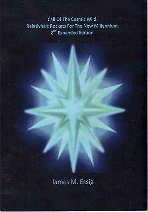 CALL OF THE COSMIC WILD Relativistic Rockets: Essig, James M