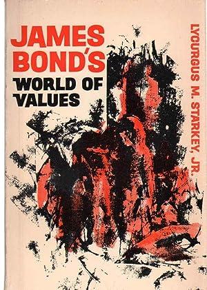 JAMES BOND'S WORLD OF VALUES: Starkey, Lycurgus Monroe