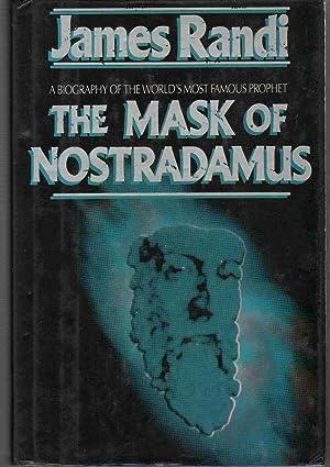 THE MASK OF NOSTRADAMUS A Biography of: Randi, James