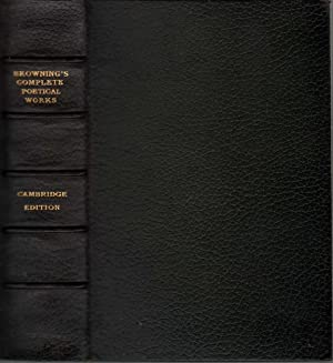 BROWNING'S COMPLETE POETICAL WORKS Cambridge Edition: Browning, Robert and