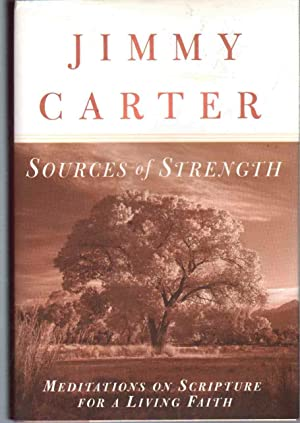 SOURCES OF STRENGTH Meditations on Scripture for: Carter, Jimmy