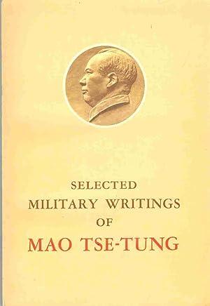 SELECTED MILITARY WRITINGS OF MAO TSE-TUNG: Mao, Tse-Tung
