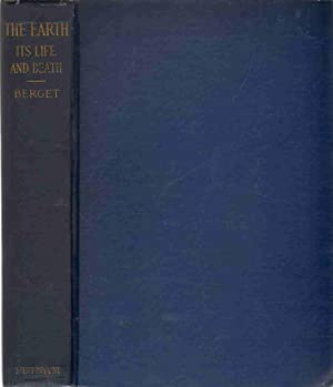 THE EARTH Its Life and Death: Berget, Alphonse