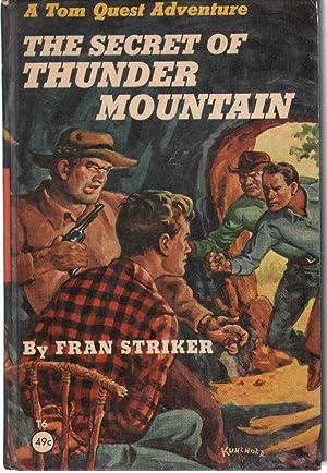 THE SECRET OF THUNDER MOUNTAIN A Tom: Striker, Fran