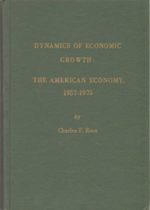 THE DYNAMICS OF ECONOMIC GROWTH The American: Roos, Charles Frederick