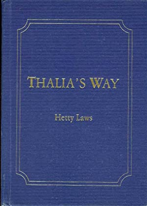 THALIA'S WAY A Picture of Pioneering Life in the Moruya, Brogo and Bega Districts of Southern ...