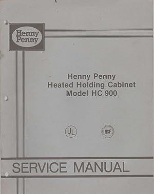HENNY PENNY HEATED HOLDING CABINET MODEL HC-900 Service Manual: Henny Penny Corporation