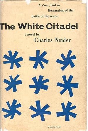 THE WHITE CITADEL: Neider, Charles