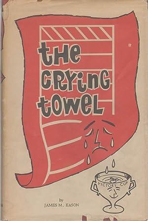THE CRYING TOWEL: Eason, James M