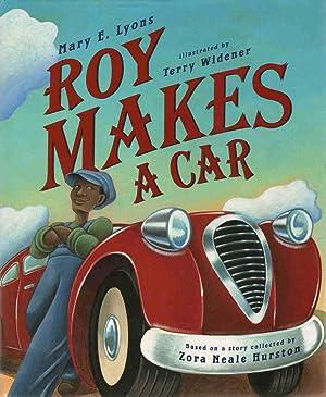 ROY MAKES A CAR: Lyons, Mary E.