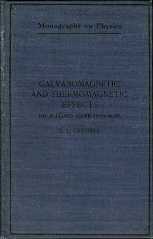 GALVANOMAGNETIC AND THERMOMAGNETIC EFFECTS: The Hall and Allied Phenomena: Campbell, L. L.