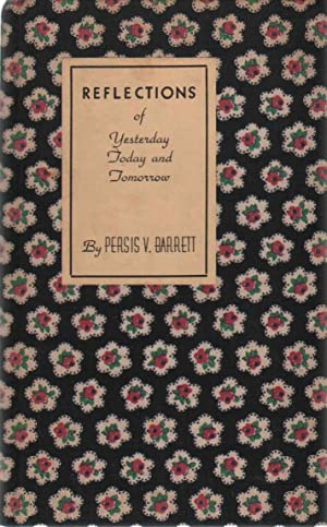 REFLECTIONS Of Yesterday, Today and Tomorrow: Barrett, Persis V.