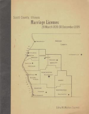 SCOTT COUNTY, ILLINOIS, MARRIAGE LICENSES, 28 MARCH 1839-30 DECEMBER 1899: Secrest, Edna McMahan