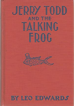 JERRY TODD AND THE TALKING FROG: Edwards, Leo