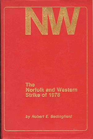 THE NORFOLK AND WESTERN STRIKE OF 1978: Bedingfield, Robert E.
