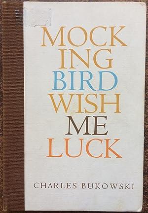 Mockingbird Wish Me Luck (Limited, Signed Edition): Charles Bukowski; Charles