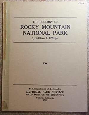 The Geology of Rocky Mountain National Park: William L. Effinger
