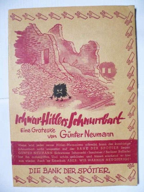 Ich war Hitlers Schnurrbart. Eine Groteske.: Neumann, Günter