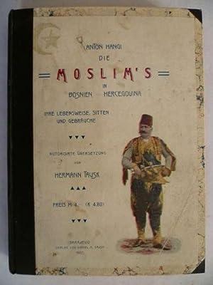 Die Moslim's in Bosnien-Hercegovina. Ihre Lebensweisem Sitten: Hangi, Anton