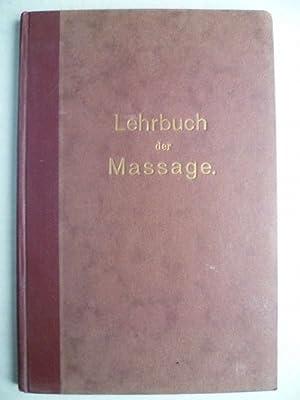 Lehrbuch der Massage. Gemeinverständlich dargestellt von Fritz: Wallrodt, Max
