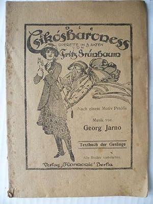 Die Csikosbaroness. Operette in 3 Akten von: Jarno, Georg