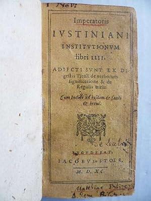 Imperatoris iustiniani institutionum libri IIII.: Justinian