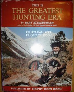 This is the Greatest Hunting Era: Bert Klineburger