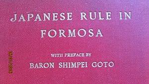 Japanese Rule In Formosa: Yosaburo Takekoshi translated