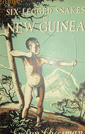 Six-Legged Snakes in New Guinea: A Collecting: Evelyn Cheesman