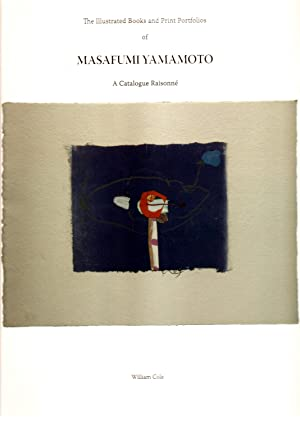 The Illustrated Books and Print Portfolios of Masafumi Yamamoto: A Catalogue Raisonne.