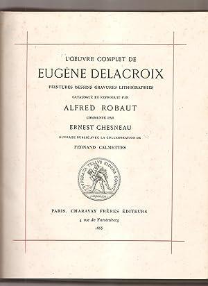 L'oeuvre complet de Eugene Delacroix. Peintures Dessins Gravures Lithographies (catalogue ...