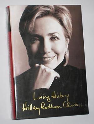 Living History (HANDSIGNED 1st printing + COA): Hillary Rodham Clinton