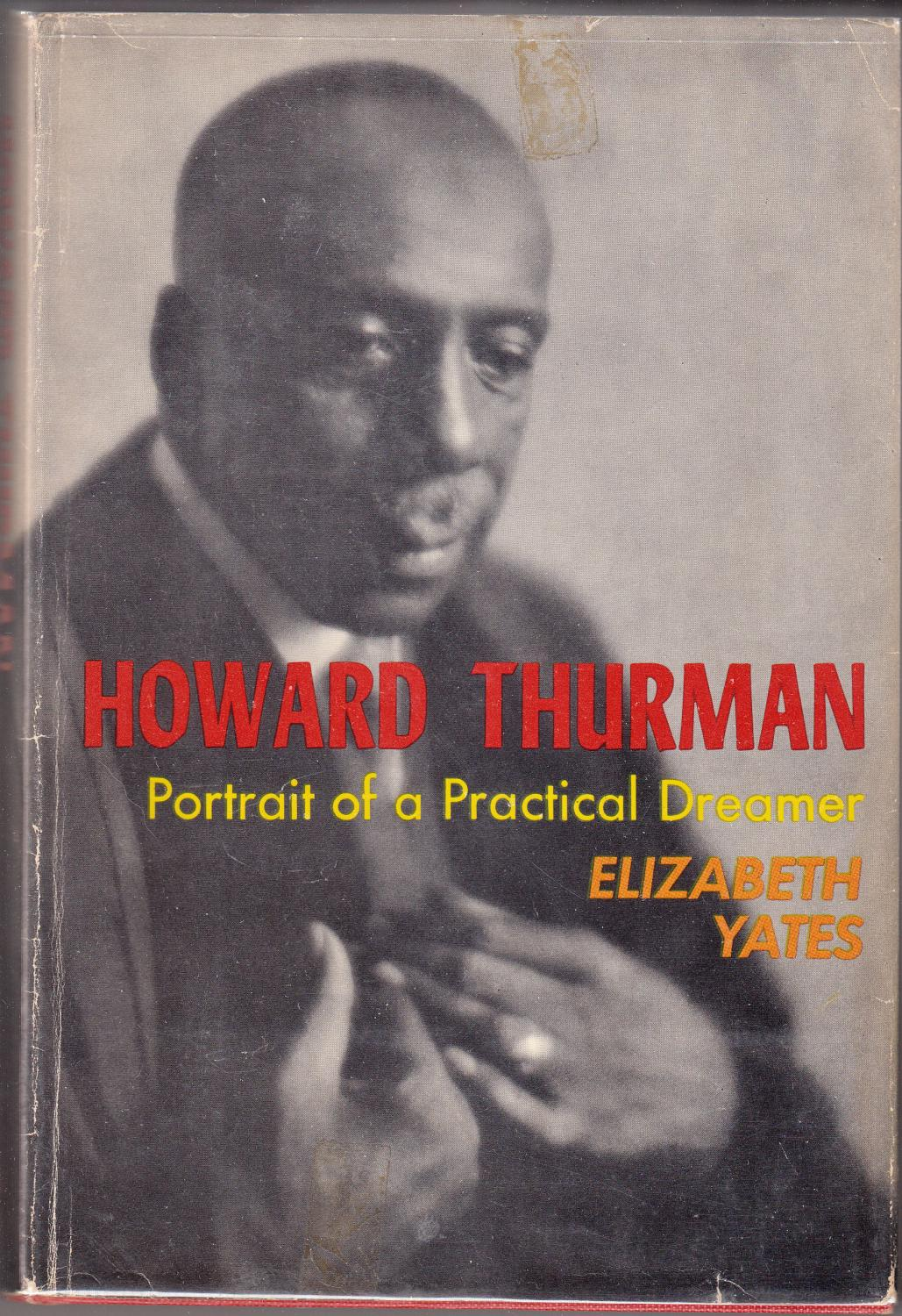 Howard Thurman Portrait of a Practical Dreamer: Yates, Elizabeth