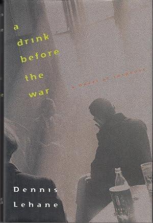 A Drink Before the War: Dennis Lehane