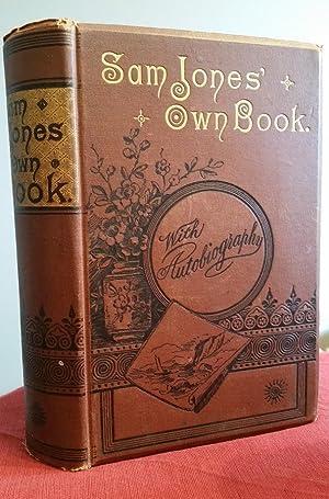Sam Jones' Own Book: A Series of: Jones, Sam