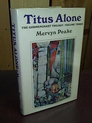 Titus Alone: Volume 3 of The Gormenghast Trilogy: peake,mervyn