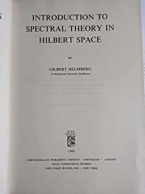 introduction to spectral theory in hilbert space: helmberg, gilbert
