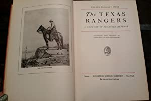 The Texas Rangers: A Century of Frontier Defense: webb, walter prescott