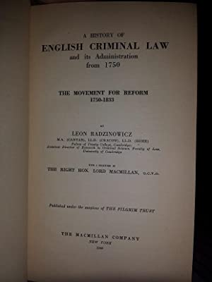 A History of English Criminal Law and Its Administration from 1750: The Movement For Reform 1750-...