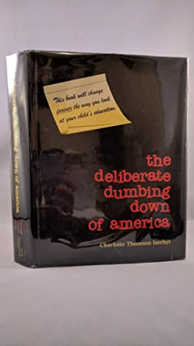 The Deliberate Dumbing Down of America: Iserbyt,Charlotte thomson
