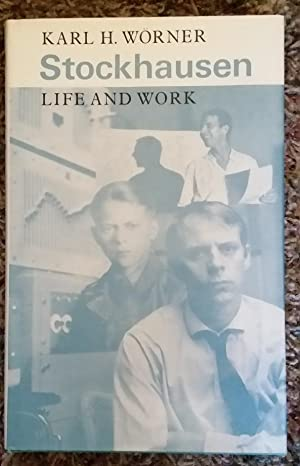 Stockhausen: Life and Work: Worner, Karl Heinrich