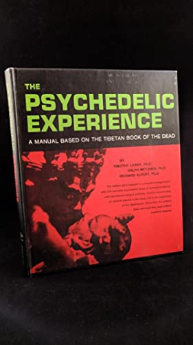 The Psychedelic Experience: A Manual Based on the Tibetan Book of the Dead: LEARY,TIMOTHY,RALPH ...